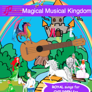 Magical Musical Kingdom Song Book